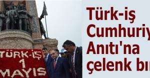 Türk-iş Cumhuriyet Anıtı'na çelenk bıraktı