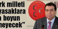 Türk milleti bu yasaklara asla boyun eğmeyecek