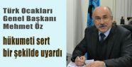 Türk Ocakları Hükümeti Uyardı