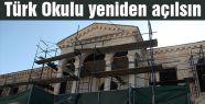 Türk Okulu yeniden açılsın