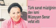 Türk Sanat Müziğinin dev ismi Müzeyyen Senar vefat etti
