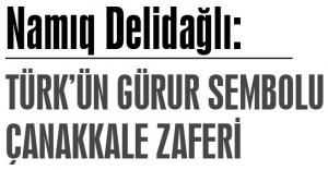 TÜRK'ÜN GÜRUR SEMBOLU-ÇANAKKALE ZAFERİ