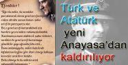 Türk ve Atatürk yeni Anayasa'da Yok!