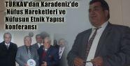 TÜRKAV'dan Karadeniz'de Etnik Yapısı konferansı