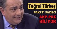 Türkeş: Paketi AKP ve pkk biliyor