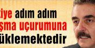 Türkiye adım adım ayrışma uçurumuna sürükleniyor