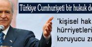 Bahçeli: Türkiye Cumhuriyeti bir hukuk devletidir