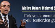 Türkiye ekonomisi zorlu testlerden geçiyor