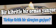 Türkiye Kritik bir süreçten geçiyor