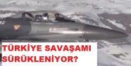 Türkiye savaşa mı sürüklüyorlar?