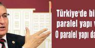 'Türkiye'de bir tane paralel yapı var'