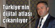 Türkiye'nin dijital atlası çıkarılıyor