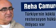 'Türkiye'nin köklü bir restorasyon hükümetine ihtiyacı var'