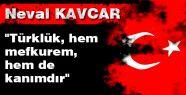 """""""Türklük, hem mefkurem, hem de kanımdır"""""""