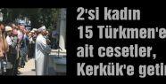 Türkmen cenazeleri Kerkük'te