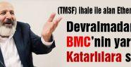 Ucuza aldığı BMC'nin yarısını Katarlara sattı
