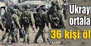 UKrayna'da günde ortalama 36 kişi ölüyor
