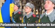 Ukrayna'da kısmi seferberlik...