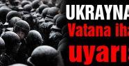 Ukrayna'da Vatana ihanet uyarısı