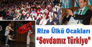 """Ülkü Ocakları Rize'de """"Sevdamız Türkiye"""" Gecesi Düzenledi"""