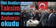 Ülkü Ocakları Taksim'de Andımızı Okudu