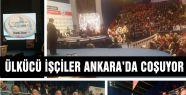 Ülkücü İşçiler Ankara'yı İnletiyor