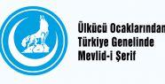 Ülkücü Ocaklarından Türkiye Genelinde Mevlid-i Şerif