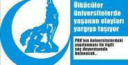 Ülkücüler Üniversitelerdeki PKK Yapılanmasını Yargıya Taşıyor