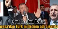 Ümit Özdağ: Anayasa'dan Türk milletinin adı çıkarılacak