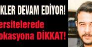 Üniversitelerede provokasyona DİKKAT!