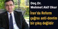 Uzman Gözüyle; İran'da Reform Anti-Devrim Bir Çıkış Değil
