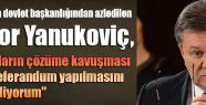 Yanukoviç Referandum önerdi