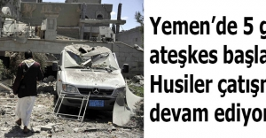 Yemen'de 5 günlük ateşkes başladı