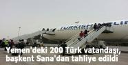 Yemen'deki 200 Türk vatandaşı, başkent Sana'dan tahliye edildi