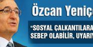 Yeniçeri: PKK bölgede devleti marjinalleştirmiştir