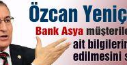 Yeniçeri'den Bank Asya için önerge...