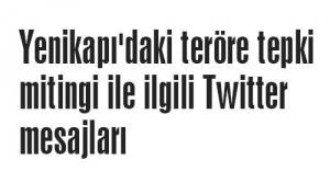 Yenikapı'daki teröre tepki mitingi ile ilgili Twitter mesajları