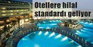 Yıldızlı Otellere Hilal Standardı