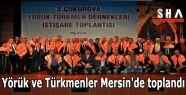 Yörük ve Türkmenler Mersin'de toplandı...