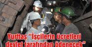 """Yurttaş """"İşçilerin ücretleri devlet tarafından ödenecek"""""""