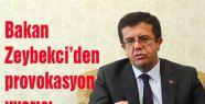 Zeybekci'den provokasyon uyarısı