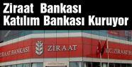 Ziraat  Bankası Katılım Bankası Kuruyor