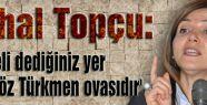Zuhal Topçu, 'Tunceli dediğiniz yer öz be öz Türkmen ovasıdır'