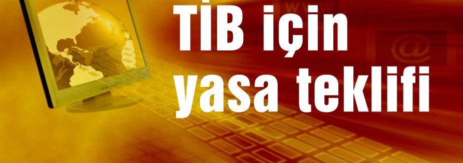TİB için yasa teklifi