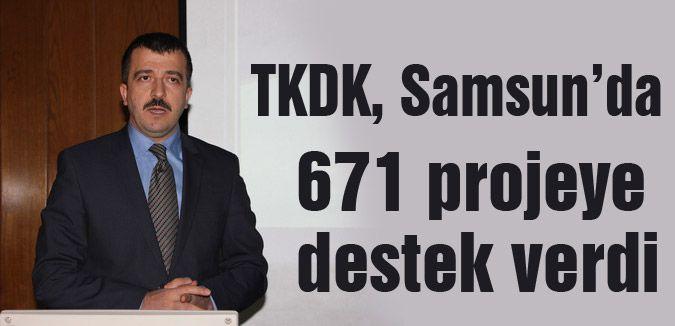 TKDK, Samsun'da 671 projeye destek verdi