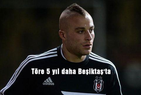 Töre 5 yıl daha Beşiktaş'ta