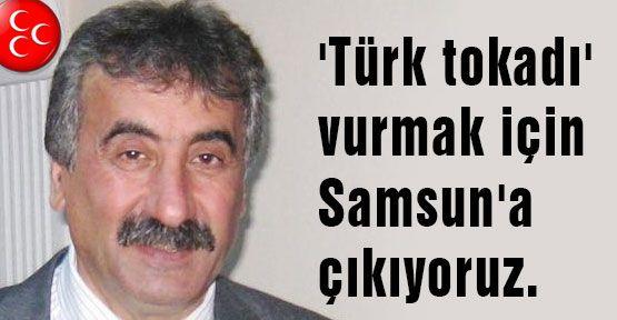 Trabzon MHP: 'Türk tokadı' vurmak için Samsun'dayız'
