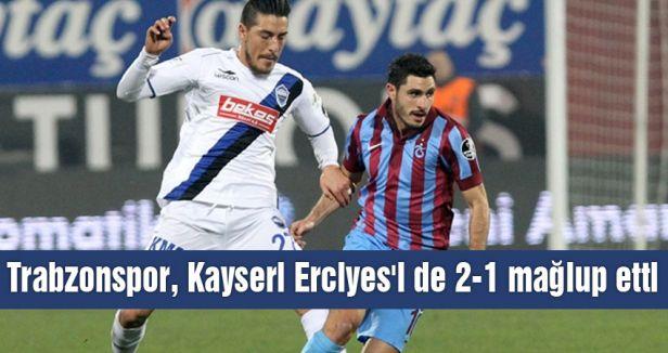 Trabzonspor, Kayseri Erciyes'i de 2-1 mağlup etti