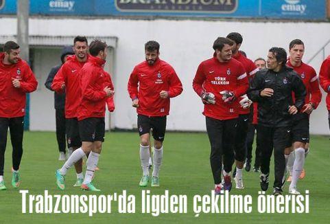 Trabzonspor'da ligden çekilme önerisi