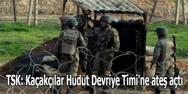 TSK: Kaçakçılar Hudut Devriye Timi'ne ateş açtı
